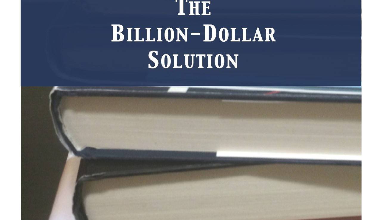 The Billion Dollar Solution - Cover.jpg